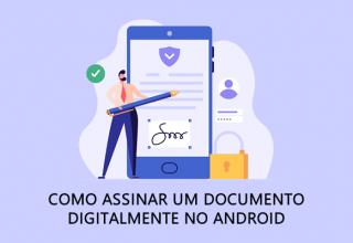 Como assinar um documento digitalmente no Android