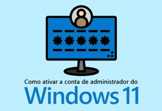 Como ativar a conta de administrador do Windows 11