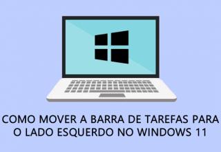 Como colocar a barra de tarefas do Windows 11 a esquerda
